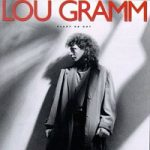 Lou Gramm – Ready Or Not (1987)